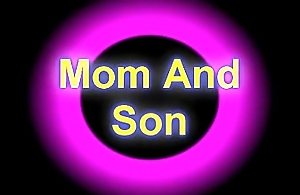 taboo mom with an increment of son part 1